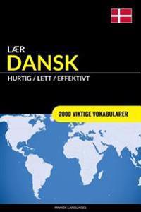 Lær Dansk - Hurtig / Lett / Effektivt: 2000 Viktige Vokabularer - Pinhok Languages | Ridgeroadrun.org