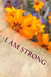 I Am Strong: Writing Journal