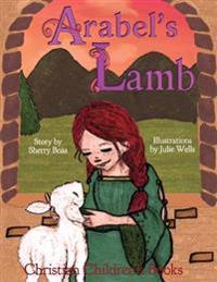 Christian Children's Books: Arabel's Lamb