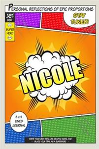 Superhero Nicole: A 6 X 9 Lined Journal