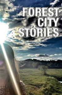 Forest City Stories: A Collection of Fiction & Non-Fiction by Rockford Authors