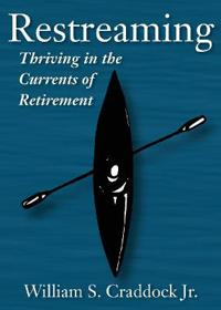 Restreaming: Thriving in the Currents of Retirement
