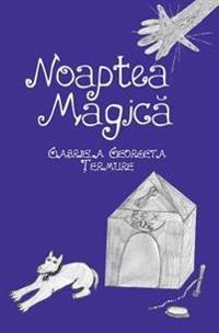 Noaptea Magica: Povesti Pentru Copii