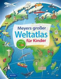 Meyers großer Weltatlas für Kinder
