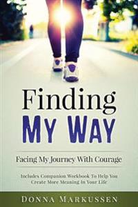 Finding My Way: Facing My Journey with Courage