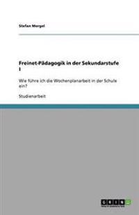 Freinet-Padagogik in Der Sekundarstufe I