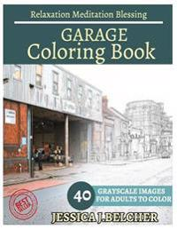 Garage Coloring Book for Adults Relaxation Meditation Blessing: Building Coloring Book, Sketch Books, Relaxation Meditation, Adult Coloring Books