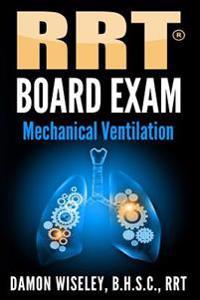 Rrt Board Exam: Mechanical Ventilation