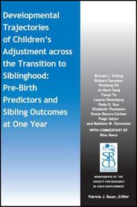 Developmental Trajectories of Children's Adjustment Across the Transition to Siblinghood: Pre-Birth and Sibling Outcomes at Year One