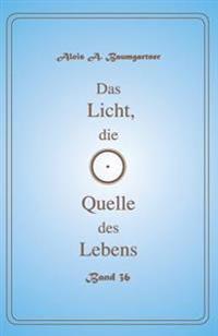 Das Licht, Die Quelle Des Lebens Band - 36