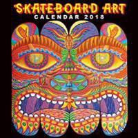 Skateboard Art Wall Calendar 2018 (Art Calendar)