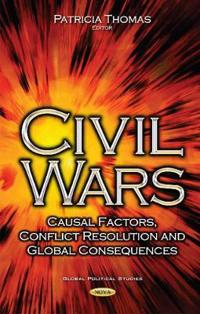 Civil wars - casual factors, conflict resolution & global consequences