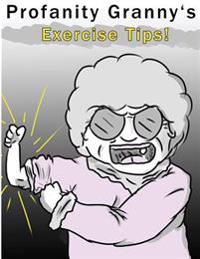 Profanity Granny's Exercise Tips