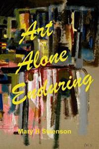 Art Alone Enduring
