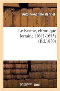 Le Besme, Chronique Lorraine 1641-1645 Par Ant.-Achille Henriot