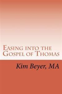 Easing Into the Gospel of Thomas