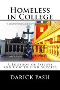 Homeless in College: A Logbook of Failure and How to Find Success