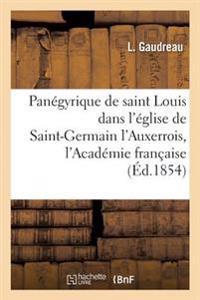 Pan�gyrique de Saint Louis, Pr�ch� Dans l'�glise de Saint-Germain l'Auxerrois,