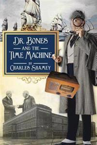 Dr. Bones and the Time Machine