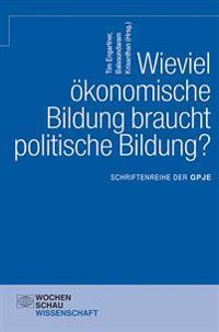 Wieviel ökonomische Bildung braucht politische Bildung?