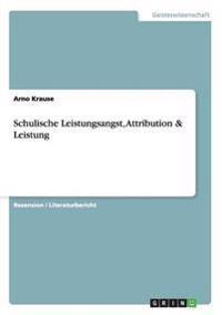 Schulische Leistungsangst, Attribution & Leistung