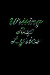 Writing Rap Lyrics: 6 X 9, 108 Lined Pages (Diary, Notebook, Journal)