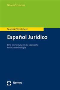 Espanol Juridico: Eine Illustrierte Einfuhrung in Die Spanische Rechtsterminologie