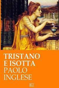 Tristano E Isotta: Un Racconto Di Cavalieri E Dame