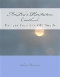 Madea's Plantation Cookbook: Recipes from the Old South