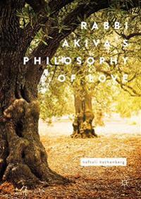 Rabbi Akiva's Philosophy of Love