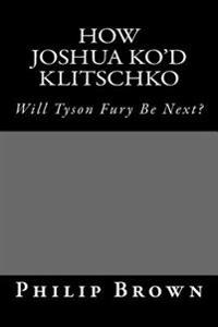 How Joshua Ko'd Klitschko: Will Tyson Fury Be Next?