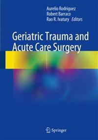 Geriatric Trauma and Acute Care Surgery
