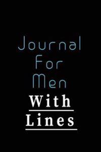 Journal for Men with Lines: 6 X 9, 108 Lined Pages (Diary, Notebook, Journal)