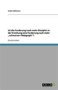 """Ist Die Forderung Nach Mehr Disziplin in Der Erziehung Eine Forderung Nach Mehr """"Schwarzer Padagogik""""?"""
