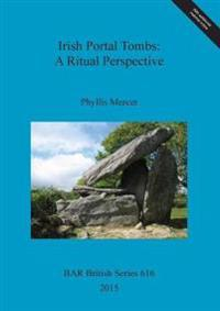 Irish Portal Tombs: A Ritual Perspective