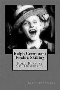 Ralph Cormorant Finds a Shilling