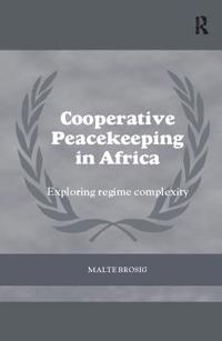 Cooperative Peacekeeping in Africa: Exploring Regime Complexity