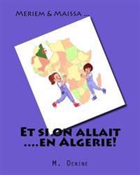 Et Si on Allait ....En Algerie!