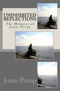 Uninhibited Reflections: The Memoirs of Jonas Porup