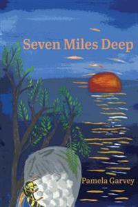 Seven Miles Deep