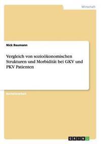 Vergleich Von Soziookonomischen Strukturen Und Morbiditat Bei Gkv Und Pkv Patienten