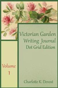 Victorian Garden Writing Journal Dot Grid Edition