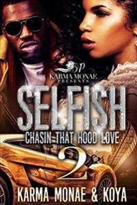 Selfish 2: Chasin That Hood Love