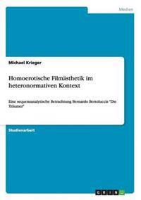 Homoerotische Filmasthetik Im Heteronormativen Kontext