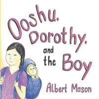 Ooshu, Dorothy, and the Boy