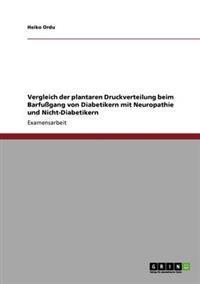 Vergleich Der Plantaren Druckverteilung Beim Barfugang Von Diabetikern Mit Neuropathie Und Nicht-Diabetikern
