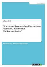 Fuhren Eines Kassenbuches (Unterweisung Kaufmann / Kauffrau Fur Burokommunikation)