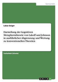 Darstellung Der Kognitiven Metapherntheorie Von Lakoff Und Johnson in Ausfuhrlicher Abgrenzung Und Wertung Zu Konventionellen Theorien