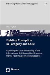 Fighting Corruption in Paraguay and Chile: Exploring the Local Embedding of the International Anti-Corruption Discourse from a Post-Development Perspe