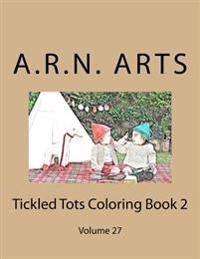 Tickled Tots Coloring Book 2: Volume 27